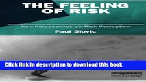 Read Books The Feeling of Risk: New Perspectives on Risk Perception (Earthscan Risk in Society)