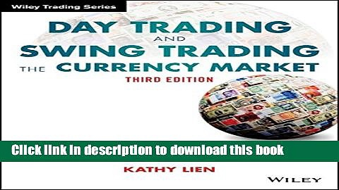 Read Books Day Trading and Swing Trading the Currency Market: Technical and Fundamental Strategies