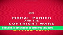 Read Moral Panics and the Copyright Wars  Ebook Free