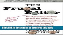 Read The Frugal Editor: Do-it-yourself editing secrets for authors: From your query letter to