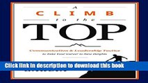 Read A Climb to the Top: Communication   Leadership Tactics to Take Your Career to New Heights