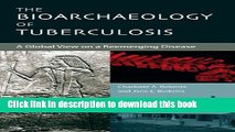 PDF The Bioarchaeology of Tuberculosis: A Global View on a Reemerging Disease [Read] Full Ebook