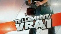 TELLEMENT VRAI : Jeudi 20H35 sur NRJ12 (24/03/11)
