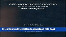 Download Deposition Questioning Strategies and Techniques PDF Free