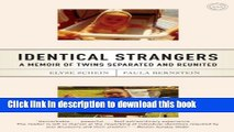 Download Identical Strangers: A Memoir of Twins Separated and Reunited Ebook Online