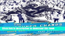 Download The Uncrowned Champs: How the 1963 San Diego Chargers Would Have Won the Super Bowl PDF