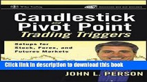 Read Books Candlestick and Pivot Point Trading Triggers: Setups for Stock, Forex, and Futures