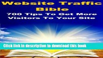 Read Website Traffic Bible - 700 Tips To Get More Visitors To Your Site Ebook Free