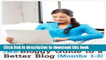 Read Bloggy Moms Guide to a Better Blog 1 Year Plan (Months 1 - 3) PDF Online