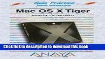 Read Mac OS X Tiger (Guias Practicas Para Usuarios / Practical Guides for Users) (Spanish