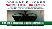 Read Crafting Selves: Power, Gender, and Discourses of Identity in a Japanese Workplace  Ebook