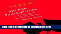 Read We Are Anonymous: Inside the Hacker World of LulzSec, Anonymous, and the Global Cyber