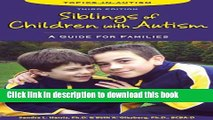 Read Books Siblings of Children With Autism: A Guide for Families (Topics in Autism) E-Book Free