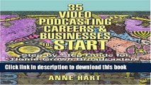 Read 35 Video Podcasting Careers and Businesses to Start: Step-By-Step Guide for Home-Grown
