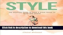 Read Style: The Ultimate Guide to Have a Great Sense of Style and Charm (Style, Style Books, Style