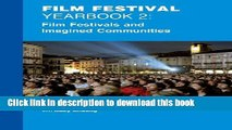 [PDF] Film Festival Yearbook 2: Film Festivals and Imagined Communities (REF: APLG-FFYB10) Read