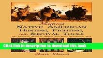 Download Book Making Native American Hunting, Fighting, and Survival Tools: The Complete Guide to