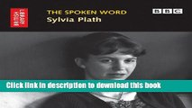Download The Spoken Word: Sylvia Plath (British Library - British Library Sound Archive) [PDF]