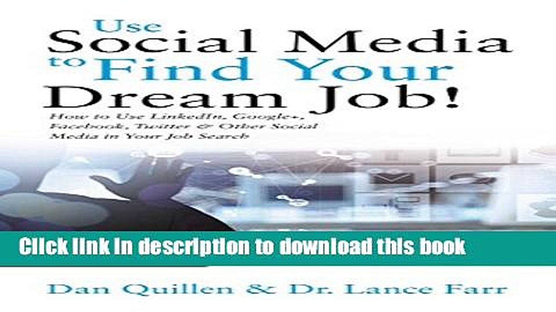 Download Use Social Media to Find Your Dream Job!: How to Use LinkedIn, Google+, Facebook, Twitter