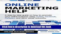 Read Online Marketing Help: How to Promote Your Online Business Using Twitter, Facebook, Myspace