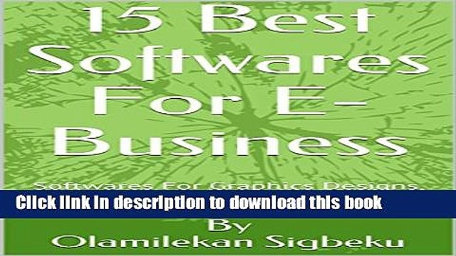 Read 15 Best Softwares For E-Business: Softwares For Graphics Designs, Web-Designs, Blogging and