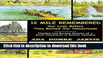 Download Book 12 Mile Remembered Our Lives Before They Burned Our Homesteads: Flooded and Burned