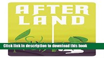 Download After Land Vol. 1: The Dream You Dream Alone Is Just A Dream . . .  Ebook Online