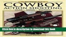 [PDF] The Gun Digest Book of Cowboy Action Shooting: Guns + Gear + Tactics Read Online
