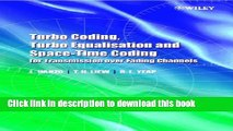 Read Turbo Coding, Turbo Equalisation and Space-Time Coding for Transmission over Fading Channels