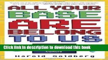Read All Your Base Are Belong to Us: How Fifty Years of Videogames Conquered Pop Culture Ebook Free