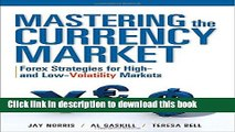 Download Books Mastering the Currency Market: Forex Strategies for High and Low Volatility Markets