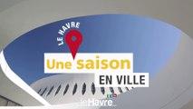 Une saison en ville - Le Havre
