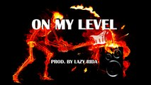 Trap New School Rap Beat Hip Hop Instrumental - On My Level (prod. by Lazy Rida Beats)