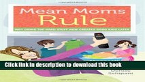 [PDF] Mean Moms Rule: Why Doing the Hard Stuff Now Creates Good Kids Later [Read] Full Ebook