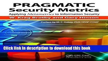 Read PRAGMATIC Security Metrics: Applying Metametrics to Information