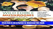 Read Wild Edible Mushrooms: Tips And Recipes For Every Mushroom Hunter  Ebook Free