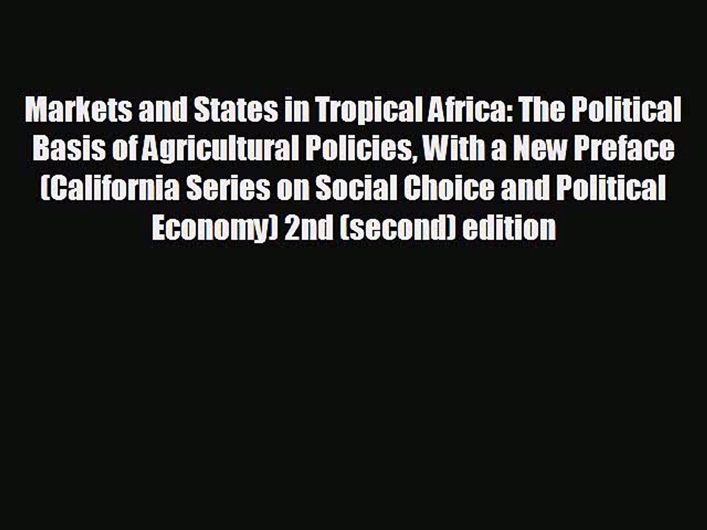 Popular book Markets and States in Tropical Africa: The Political Basis of Agricultural Policies