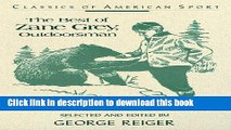 Read The Best of Zane Grey, Outdoorsman: Hunting and Fishing Tales (Classics of American Sport)