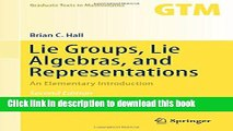 Read Book Lie Groups, Lie Algebras, and Representations: An Elementary Introduction (Graduate
