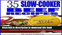 Read 35 Slow Cooker Beef Recipes - Crock Pot Cookbook Makes Beef Stew, Roast or Ground Meals Easy