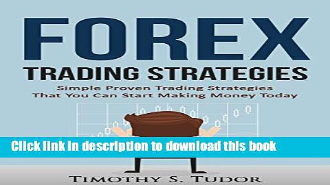 Read Forex Trading: Forex Trading Strategies Simple Proven Trading Strategies – That you can Start