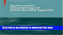 Read Autonomic Clustering of Distributed Agents (Autonomic Systems)  Ebook Free