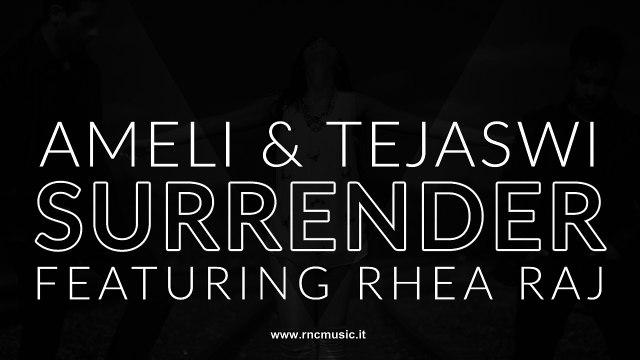 Ameli & Tejaswi - Surrender (feat. Rhea Raj)