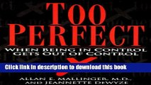 Download Too Perfect: When Being in Control Gets Out of Control Ebook Online