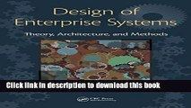 Read Design of Enterprise Systems: Theory, Architecture, and Methods Ebook Free