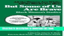 Read But Some Of Us Are Brave: All the Women Are White, All the Blacks Are Men: Black Women s