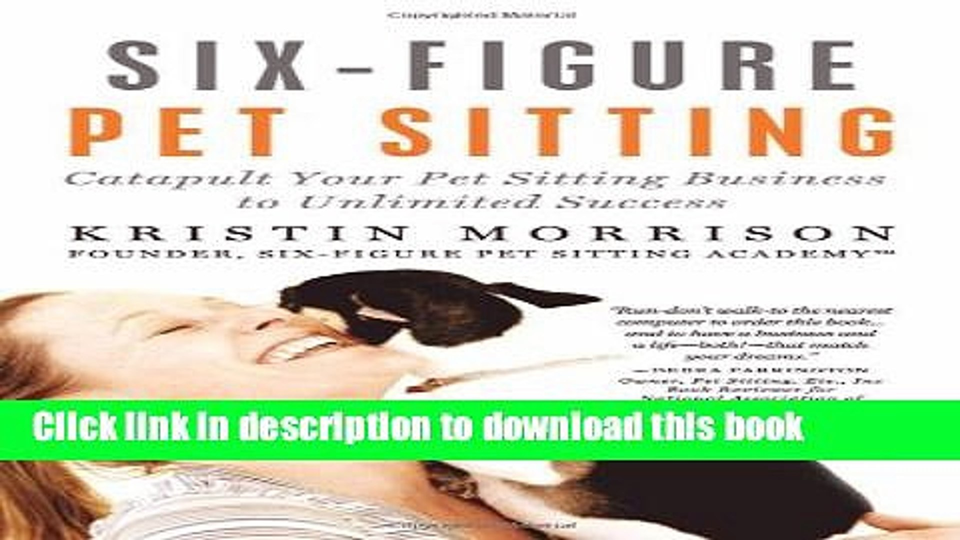 Read Books Six-Figure Pet Sitting: Catapult Your Pet Sitting Business to Unlimited Success E-Book