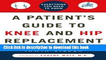 Download A Patient s Guide to Knee and Hip Replacement: Everything You Need to Know  PDF Online