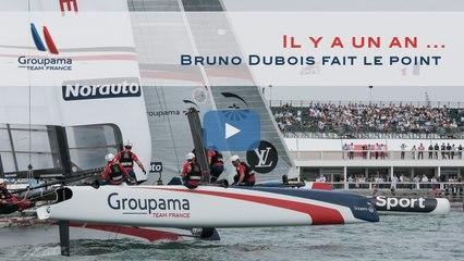 Bruno Dubois fait le point, un an après la première régate en AC 45 de l'équipe
