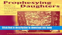 [PDF] Prophesying Daughters: Black Women Preachers and the Word, 1823-1913 [Read] Full Ebook